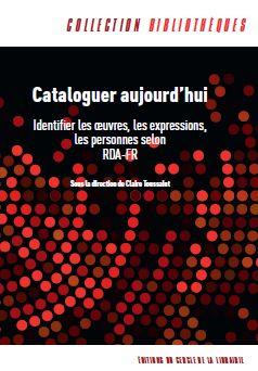 Manuel Cataloguer aujourd'hui, ed. Cercle de la librairie, 2018
